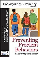 Preventing Problem Behaviors Schoolwide Programs and Classroom Practices by Bob Algozzine