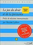 echange, troc Maxime Lefebvre - Le Jeu du droit et de la puissance : Précis de relations internationales, 2e édition