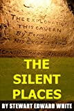 THE SILENT PLACES (Annotated)