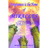 Forgiveness Is the Home of Miraclesby Robyn Busfield