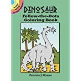 Dinosaur Follow-the-dots Coloring Book (Dover Little Activity Books)by Patricia J. Wynne