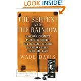The Serpent and the Rainbow: A Harvard Scientist's Astonishing Journey into the Secret Societies of Haitian Voodoo...