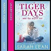 The Secret Cat: Tiger Days, Book 1   Sarah Lean