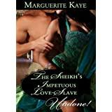 The Sheikh's Impetuous Love-Slave (Mills & Boon Historical Undone) (Princes of the Desert - Book 1)by Marguerite Kaye