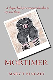 Mortimer: Chapter Book For Early Readers