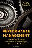 Performance Management: Integrating Strategy Execution, Methodologies, Risk, and Analytics (Wiley and SAS Business Series)