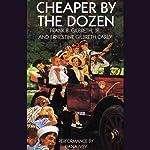Cheaper by the Dozen   Frank B. Gilbreth,Ernestine Gilbreth Carey
