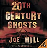 Joe Hill 20th Century Ghosts: v. 2