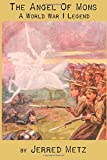 img - for The Angel of Mons: A World War I Legend book / textbook / text book