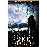 Perigee Moon ~ Tara Fuller