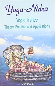 Yoga Nidra — Yogic Trance: Theory, Practice and Applications price comparison at Flipkart, Amazon, Crossword, Uread, Bookadda, Landmark, Homeshop18