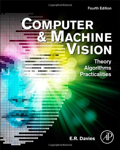 Computer and Machine Vision. Theory, Algorithms, Practicalities