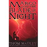 Marco and the Blade of Nightby Thom Madley