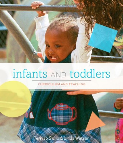 Infants and Toddlers: Curriculum and Teaching (Available...