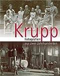 Krupp - Fotografien aus zwei Jahrhund...
