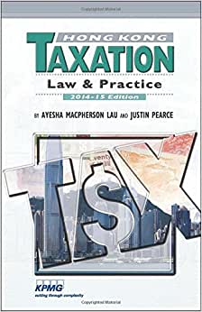 Hong Kong Taxation: Law And Practice, 2014-15 Edition