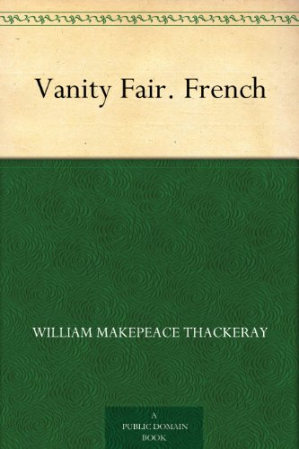 an analysis of vanity fair by william makepeace thackeray William makepeace thackeray (1811–1863), author, illustrator, and editor wrote vanity fair: a novel without a hero (1848) it was an advance, and as such, perhaps, some ladies of indisputable.