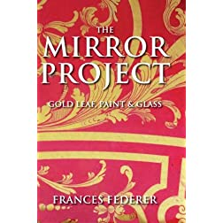 The Mirror Project: Gold Leaf, Paint & Glass