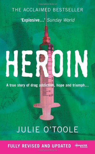 Heroin: A True Story of Drug Addiction, Hope and Triumph
