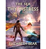 The Sea Thy Mistress (0765318849) by Bear, Elizabeth