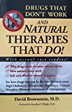 Drugs That Don't Work and Natural Therapies That Do!