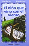 img - for El Nino Que Vino Con El Viento (Spanish Edition) book / textbook / text book