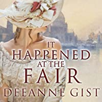 It Happened at the Fair (       UNABRIDGED) by Deeanne Gist Narrated by Amy Rubinate