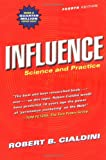 Influence: Science and Practice (4th Edition) by Robert B. Cialdini