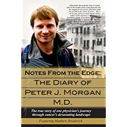 Notes From the Edge: The Diary of Peter J. Morgan M.D.