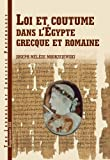 img - for Loi et coutume dans l'Egypte grecque et romaine: Les facteurs de formation du droit en Egypte d'Alexandre le Grand a la conquete arabe (French Edition) book / textbook / text book