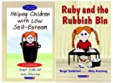 Helping Children with Low Self-esteem: AND Ruby and the Rubbish Bin (Helping Children with Feelings)