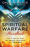 img - for The Spiritual Warfare Handbook: How to Battle, Pray and Prepare Your House for Triumph book / textbook / text book