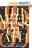 The Baptist Confession of Faith 1689: Or, the Second London Confession with Scripture Proofs