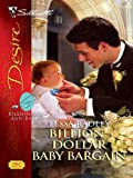 img - for Billion-Dollar Baby Bargain (Silhouette Desire) book / textbook / text book