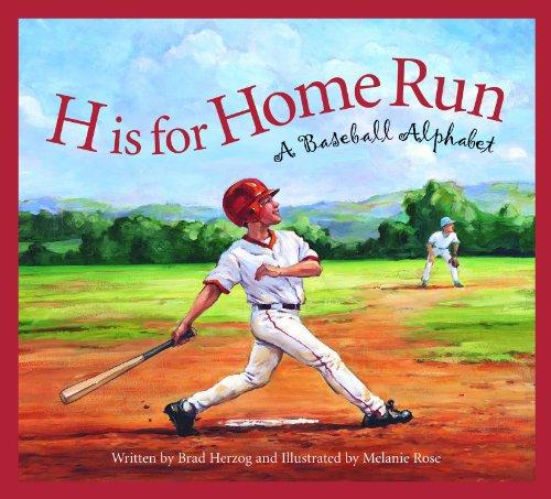 Melanie Rose (Illustrator) Brad Herzog - H is for Home Run: A Baseball Alphabet
