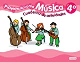 img - for M sica, 4  Primaria. Proyecto Armon a. Cuaderno de actividades book / textbook / text book