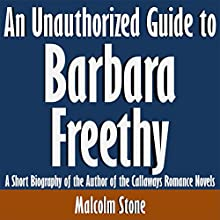 An Unauthorized Guide to Barbara Freethy: A Short Biography of the Author of the Callaways Romance Novels (       UNABRIDGED) by Malcolm Stone Narrated by Kevin Kollins