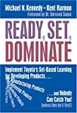 Ready, Set, Dominate: Implement Toyota's Set-based Learning for Developing Products and Nobody Can Catch You