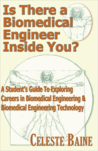 Is There a Biomedical Engineer Inside You?: A Student's Guide to Exploring Careers in Biomedical Engineering & Biomedical Engineering Technology