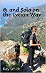 61 and Solo on the Lycian Way: A 500-...