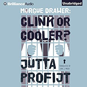 Morgue Drawer: Clink or Cooler? Audiobook
