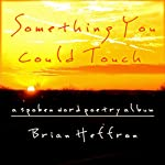 Something You Could Touch | Brian Heffron