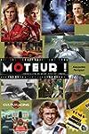 Moteur !: L'Anthologie du Sport Auto...