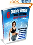 6 Stupidly Simple Weight Loss Things...