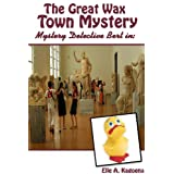 The Great Wax Town Mystery (Mystery Detective Bert # 2)