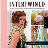 "Intertwined: The Art of Handspun Yarn, Modern Patterns and Creative Spinning (Handspun Revolution)von ""Lexi Boeger"""