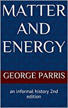 Matter and Energy an informal history   2nd edition