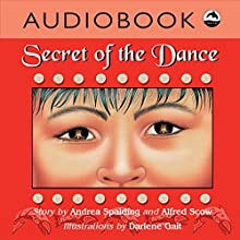 Secret of the Dance Audiobook by Andrea Spalding, Alfred Scow Narrated by Christian Down