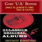 Dance 'Til Quarter to Three Twist Up Calypso (2 Classics Original Albums - Digitally Remastered)