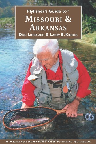 Flyfisher's Guide to Missouri & Arkansas (Flyfisher's Guides) (Flyfisher's Guides)